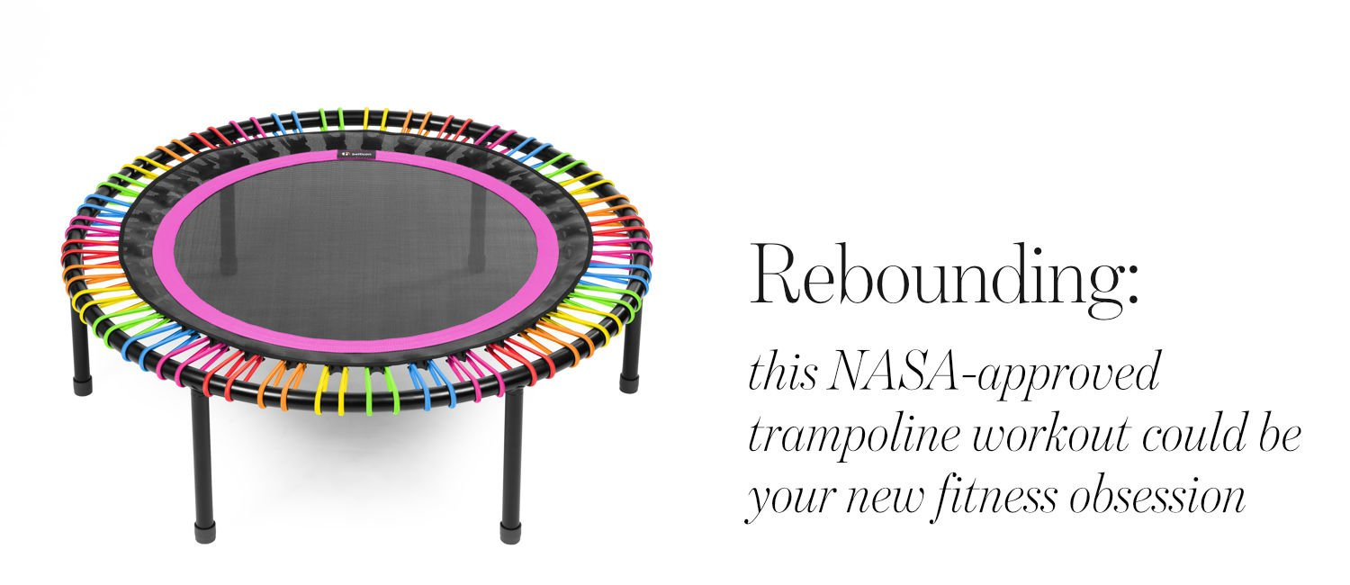 Bellicon rebounder with text 'Rebounding: this NASA-approved trampoline workout could be your 